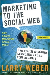 Marketing to the Social Web - How Digital Customer Communities Build Your Business ebook by Larry Weber
