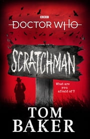 Doctor Who: Scratchman ebook by Tom Baker