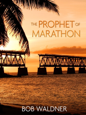 The Prophet of Marathon ebook by Bob Waldner