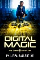 Digital Magic ebook by Philippa Ballantine