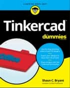 Tinkercad For Dummies ebook by Shaun C. Bryant
