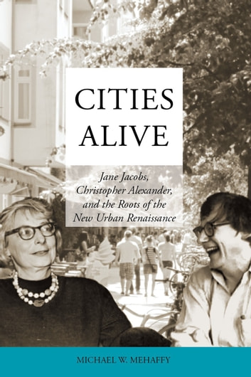 Cities Alive ebook by Michael Mehaffy