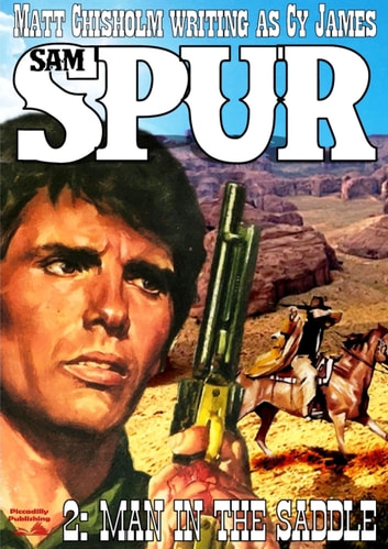 Sam Spur 2: Man in the Saddle ebook by Matt Chisholm
