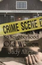 No Neighbohood for Old Women - Kelly O'Connell Mysteries ekitaplar by Judy Alter