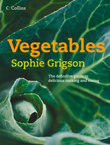 Vegetables ebook by Sophie Grigson