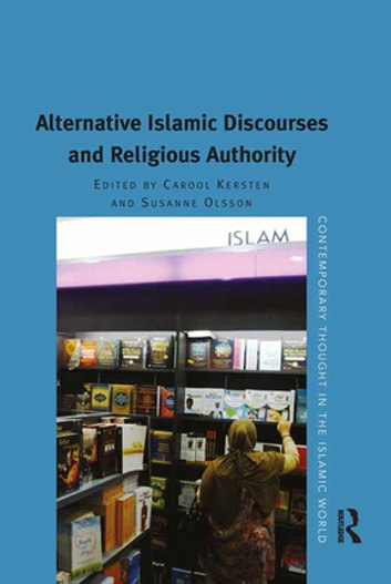 Alternative Islamic Discourses and Religious Authority ebook by