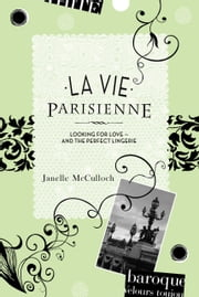 La Vie Parisienne ebook by Janelle McCulloch