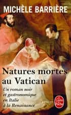 Natures mortes au Vatican ebook by Michèle Barrière