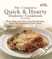 The Complete Quick and Hearty Diabetic Cookbook ebook by American Diabetes Association