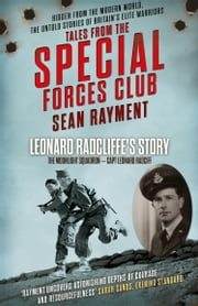 The Moonlight Squadron: Squadron Leader Leonard Ratcliff (Tales from the Special Forces Shorts, Book 3) ebook by Sean Rayment