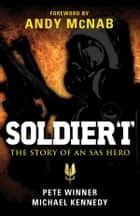 Soldier 'I' - The story of an SAS Hero ebook by Michael Paul Kennedy, Pete Winner, Andy McNab