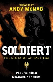 Soldier 'I' - The story of an SAS Hero ebook by Michael Paul Kennedy,Pete Winner,Andy McNab