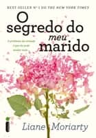 O segredo do meu marido eBook by Liane Moriarty