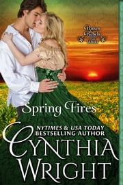 Spring Fires (Rakes & Rebels, Book 4) ebook by Cynthia Wright