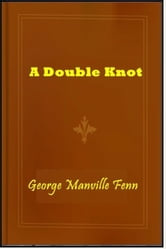 A Double Knot ebook by George Manville Fenn