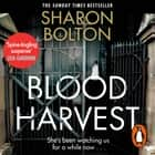 Blood Harvest audiobook by Sharon Bolton
