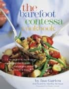 The Barefoot Contessa Cookbook eBook by Ina Garten