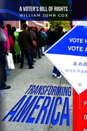 Transforming America: A Voters' Bill of Rights ebook by William John Cox
