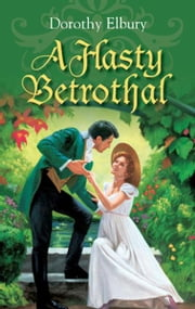 A Hasty Betrothal ebook by Dorothy Elbury