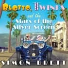 Blotto, Twinks and the Stars of the Silver Screen audiobook by Simon Brett