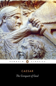 The Conquest of Gaul ebook by Julius Caesar,Jane Gardner,S. Handford