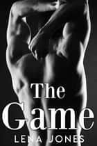 The Game ebook by Lena Jones