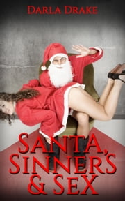 Santa, Sinners & Sex ebook by Darla Drake