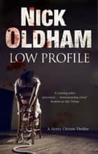 Low Profile ebook by Nick Oldham
