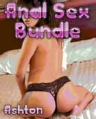 Anal Sex Bundle eBook by Kaitlyn Ashton