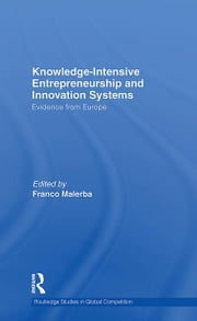 Knowledge Intensive Entrepreneurship and Innovation Systems - Evidence from Europe ebook by Franco Malerba