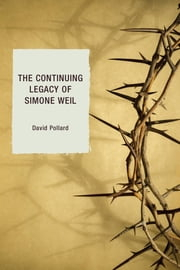 The Continuing Legacy of Simone Weil ebook by David Pollard
