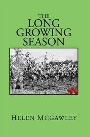 The Long Growing Season ebook by Helen McGawley