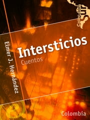 Intersticios ebook by Elmer J. Hernández