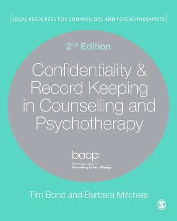 Confidentiality record keeping in counselling psychotherapy confidentiality record keeping in counselling psychotherapy ebook by tim bondbarbara mitchels fandeluxe Images