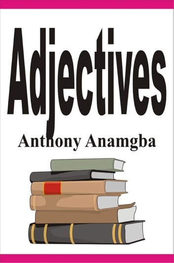 Adjectives ebook by Anthony Anamgba