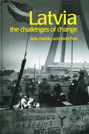 Latvia - The Challenges of Change ebook by Artis Pabriks,Aldis Purs