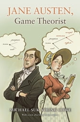 Jane Austen, Game Theorist ebook by Michael Suk-Young Chwe