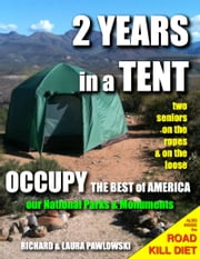 2 Years in a Tent - Occupy the BEST of America ebook by Richard Pawlowski, Laura Pawlowski