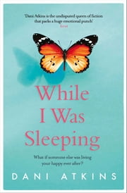 While I Was Sleeping ebook by Dani Atkins