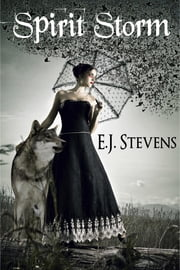 Spirit Storm (Spirit Guide, #2) ebook by E.J. Stevens