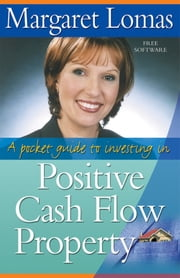 A Pocket Guide to Investing in Positive Cash Flow Property ebook by Margaret Lomas