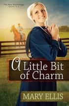 A Little Bit of Charm ebook by Mary Ellis