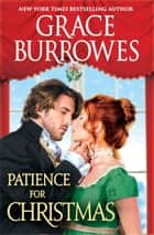 Patience for Christmas - A Holiday Novella ebook by Grace Burrowes
