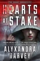 Hearts at Stake E-bok by Alyxandra Harvey