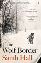 The Wolf Border ebook by Sarah Hall