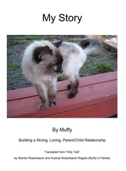 My Story by Muffy - Building a Strong, Loving, Parent/Child Relationship ebook by Warren Rosenbaum, Audrae Rogers