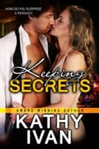 Keeping Secrets ebook by Kathy Ivan