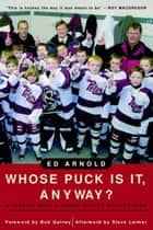 Whose Puck Is It, Anyway? ebook by Ed Arnold
