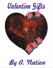 Valentine Gift ebook by A. Nation