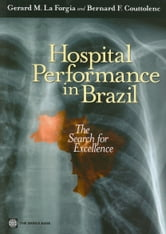 Hospital Performance in Brazil: The Search for Excellence ebook by La Forgia, Gerard M.
